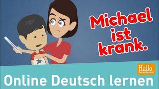 Deutsch lernen / Michael ist krank. / Lektion 27 A