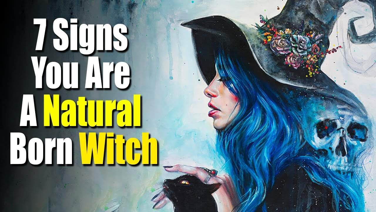 7 Signs You Are A Natural Born Witch