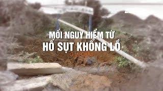 (VTC14)_ Mối nguy hiểm từ hố sụt khổng lồ ở Lai Châu