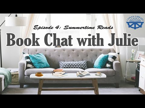 Book Chat With Julie: Summertime Reads