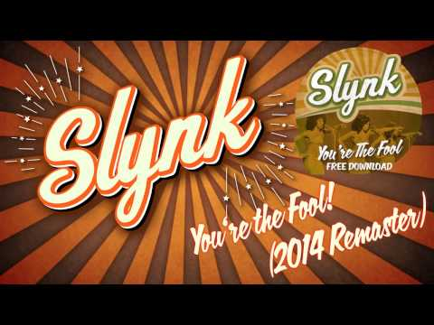 Slynk - You're The Fool (2014 Remaster)[FREE DOWNLOAD]