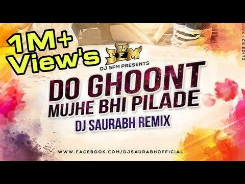 Do Ghoont Mujhe Bhi Pila De - Dj SFM Remix || DJs OF Mumbai ||