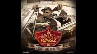B.B. & The Underground Kingz - The Trill Is Gone (Full Album) [HD]
