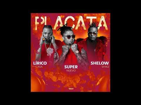 Lirico en la Casa & El Super Nuevo & Shelow Shaq - Placata