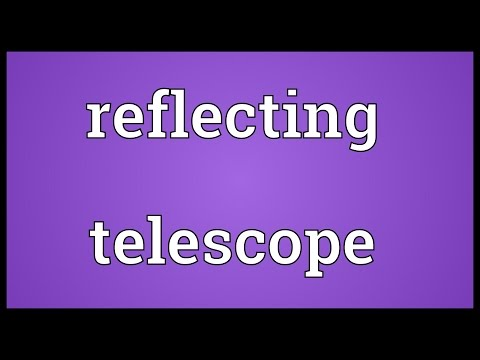 Reflecting telescope Meaning