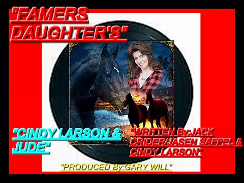FARMERS DAUGHTER'S:CINDY LARSON & JUDE:PRODUCED By:GARY WILL:2014