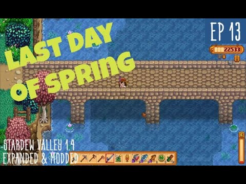 Stardew Valley 1.4 Expanded & Modded Series - Last Day of Spring