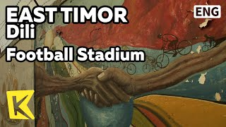 【K】EastTimor Travel-Dili[동티모르 여행-딜리]동티모르에서 하나뿐인 축구경기장/Football Stadium/Minibus/Dili/Mikrolets
