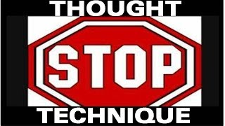 = Thought Stopping Technique =  Dr Louise Aznavour PhD Clinical Psychologist