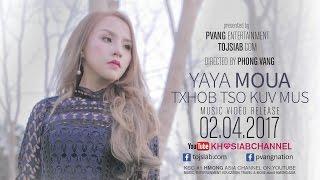 YAYA MOUA - Txhob Tso Kuv Mus (Official M/V Teaser #2)