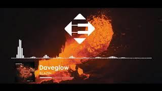Daveglow - Blazin (Original Mix)