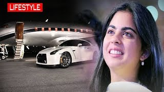 Isha Ambani Luxurious Lifestyle & Biography