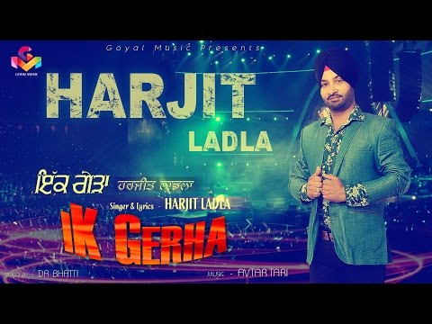 Harjit Ladla - Ik Gerha -  Goyal Music Official Song