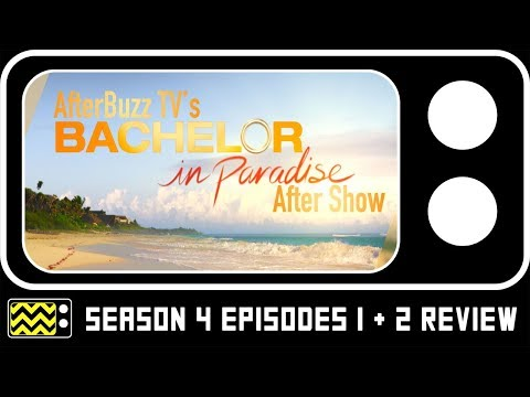Bachelor in Paradise Season 4 Episodes 1 & 2 Review & After Show   AfterBuzz TV