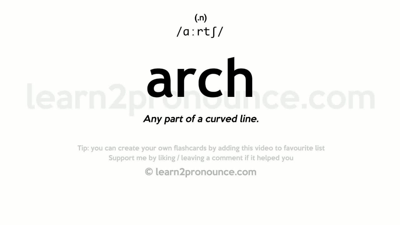 Pronunciation of Arch  Definition of Arch