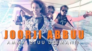 Joorji Abbuu - Amma'utuu Deemanii ( Ethiopian Music )