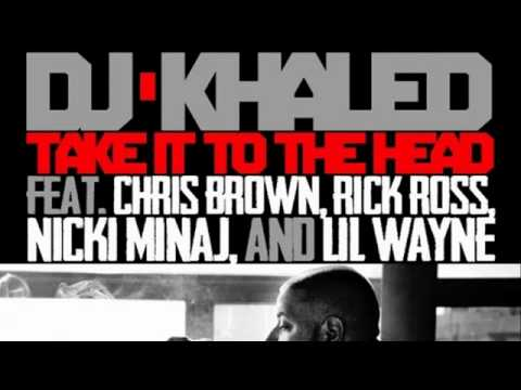 DJ Khaled  Take It To The Head ft Chris Brown, Rick Ross, Nicki Minaj   Lil Wayne  YouTubeflv