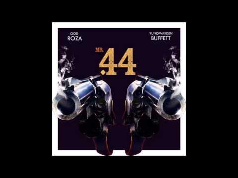 GOD ROZA x YUNGWARDENBUFFETT - MR. 44