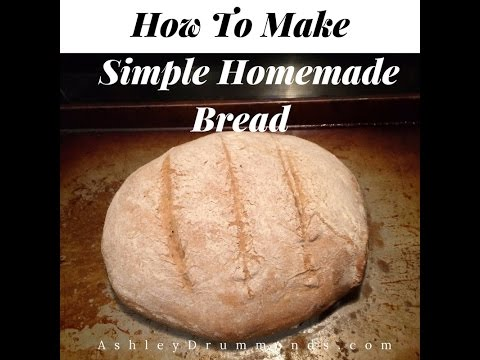 How To Make All Natural Simple Homemade Bread