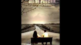 Dil Se Poochh Kidhar - Dil Se Pooch... Kidhar Jaana Hai (2006)