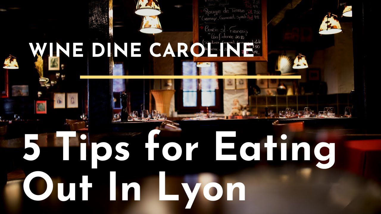 5 Tips to Eating Out in Lyon