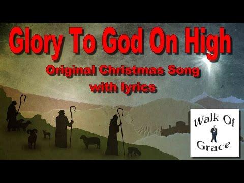 Glory To God On High - Original Christmas Song with Lyrics