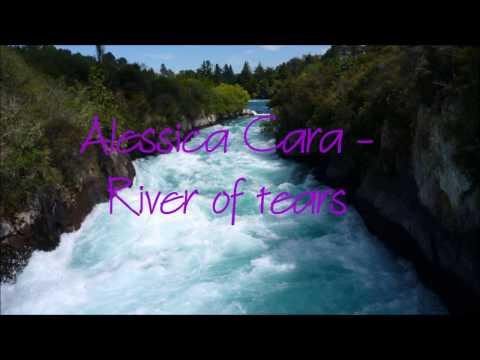 Alessia Cara  - River of Tears Lyrics