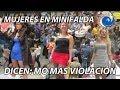 MUJERES EN MINIFALDA DICEN NO MAS VIOLACIONES