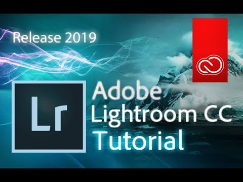 Lightroom Classic CC – Full Tutorial for Beginners   [ 2019 version ]