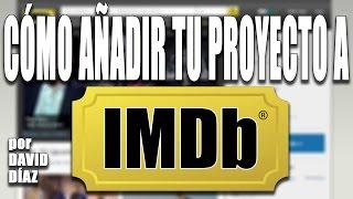 Tutorial IMDb #2 - Cómo añadir tu proyecto a IMDb (#TutorialIMDb)