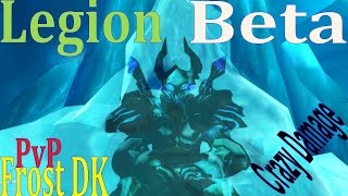 Legion Beta Frost DK PvP - One Shot Power 2v2 and 3v3 - Sindragosa Buff