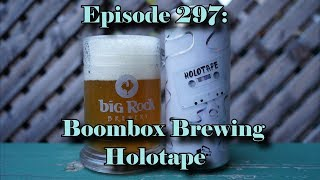 Booze Reviews - Episode 297 - Boombox Brewing - Holotape