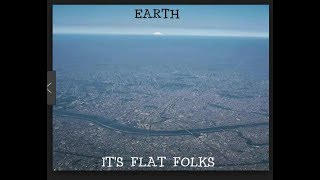I Have Finally Proven that the Earth is Flat Once and for All!  Irrefutable Evidence!!