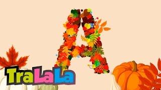 A, a, a, acum e toamnă, da - Cântece de toamnă pentru copii | TraLaLa