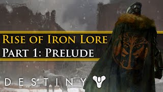 Destiny - Rise of Iron Lore & Story Part 1 (Prelude to Rise of Iron)