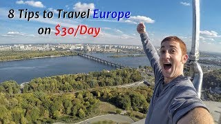 8 Budget Tips to Travel Europe on $30/Day