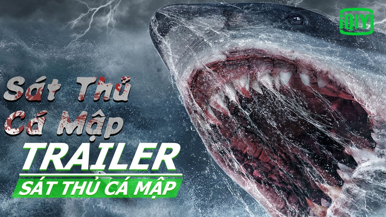 Phim Thảm Họa của Trung Quốc | Sát Thủ Cá Mập Trailer | iQIYI Vietnam