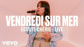 Смотреть клип Vendredi Sur Mer - Ecoute Chérie