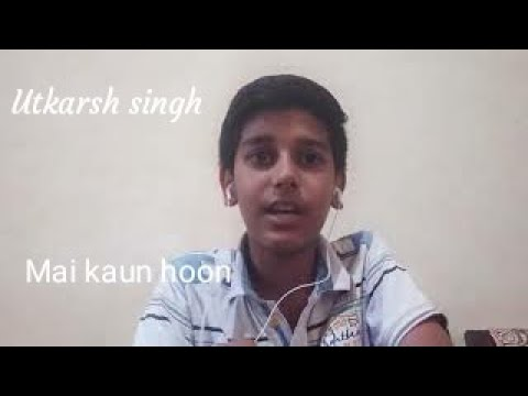 || MAI KAUN HU || UTKARSH SINGH || ROCKING FANS ||