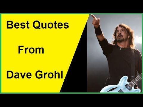 Best Quotes From Dave Grohl - YouTube