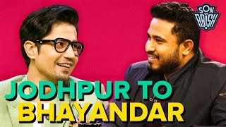 Journey from Jodhpur to Bhayandar ft. Sumeet Vyas