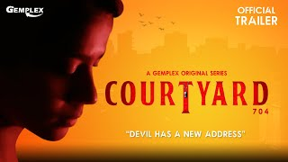 Courtyard 704 | Official Trailer | A Gemplex Original Series | Releasing on July 20 | Gemplex