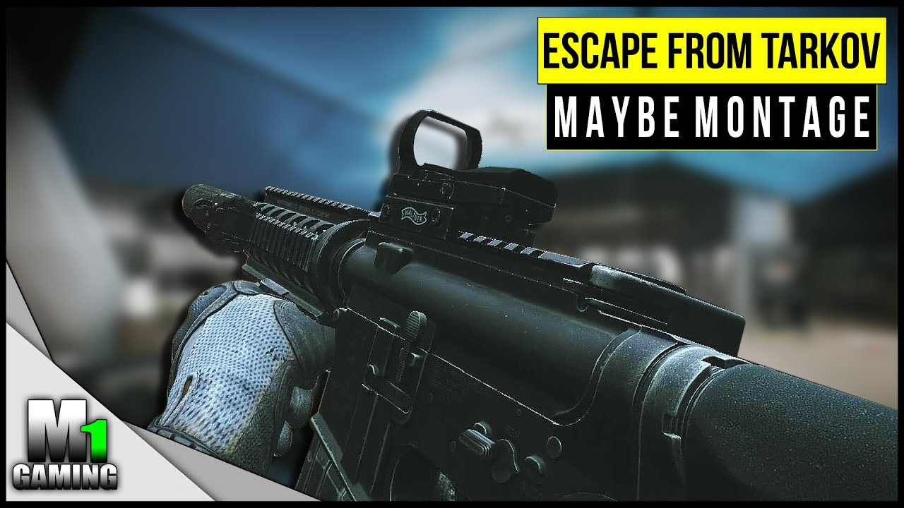 Escape from Tarkov - Maybe Montage