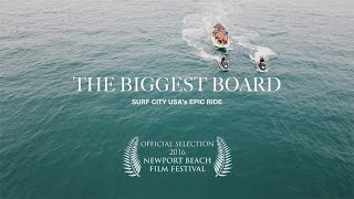 The Biggest Board: Surf City USA's Epic Ride Official Film HD