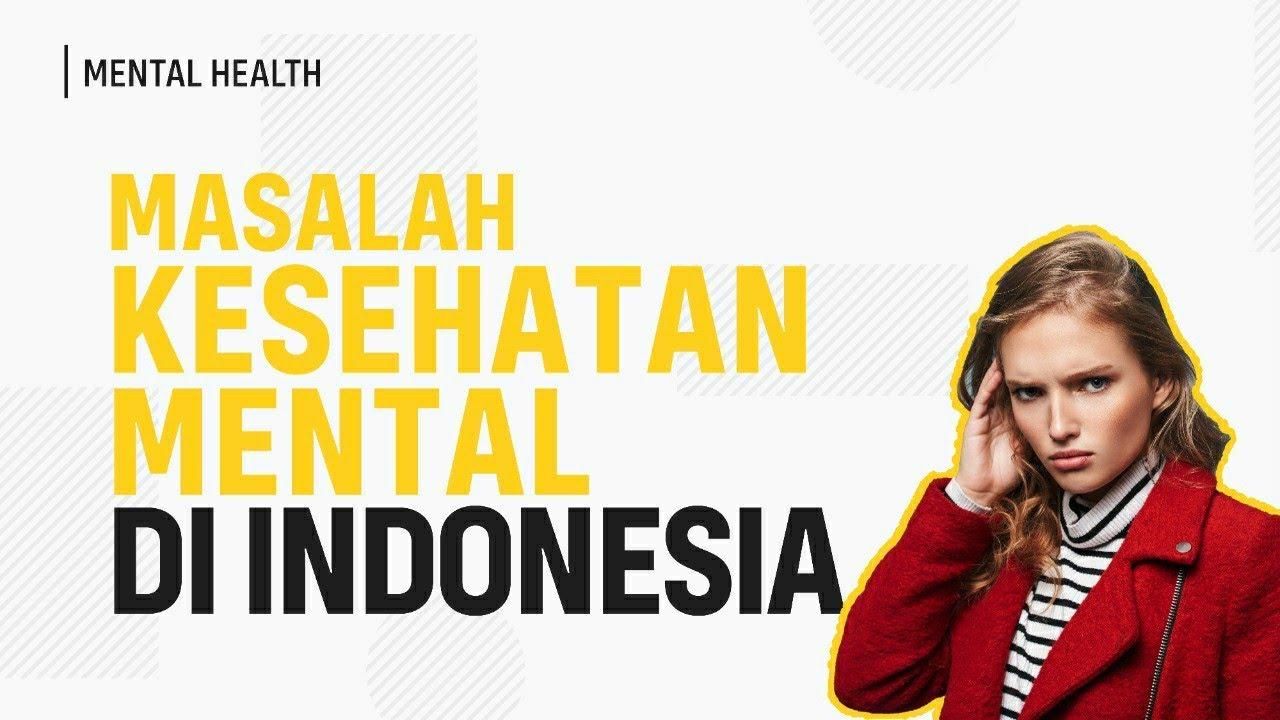 Kenapa Kesehatan Mental di Indonesia Buruk? (Kondisi ...