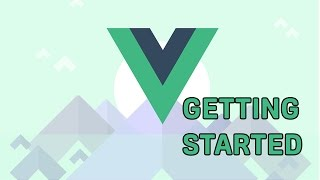 Vue.js 2 - Getting Started