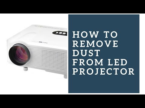 How to remove dust from led projector