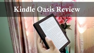 Kindle Oasis Review: Perfection that Comes at a Cost