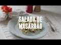 Salada de macarrão | Receitas Saudáveis - Lucilia Diniz