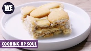 Can't Hurry Love or Banana Pudding! | Cooking Up Soul | WE tv